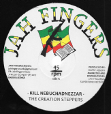 Creation Stepper - Kill Nebuchadnezzar / dub (Jah Fingers) 12""